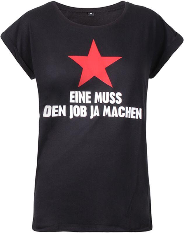 Eine muss den Job ja machen Girlie-Shirt