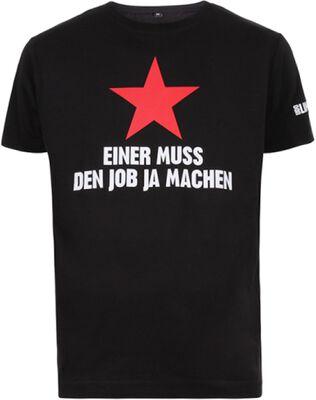 Einer muss den Job machen T-Shirt